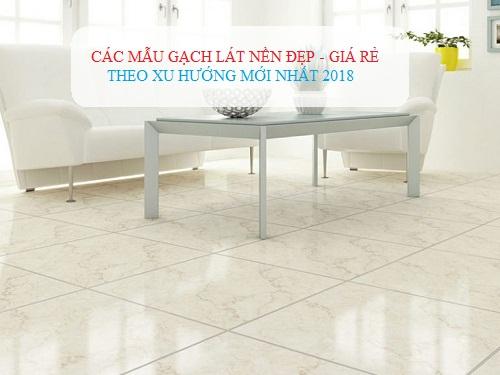 Các mẫu gạch lát nền đẹp giá rẻ được đánh giá cao nhất 2019