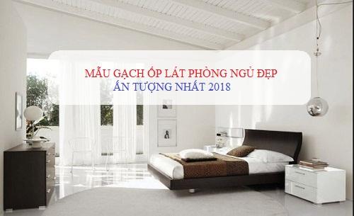 {UPDATE} 8 mẫu gạch ốp lát phòng ngủ đẹp, sang nhất hiện nay