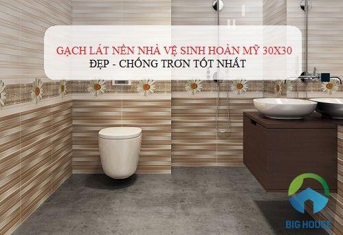 Top 3 mẫu gạch lát nền nhà vệ sinh Hoàn Mỹ 30×30 Đẹp – chống trơn tốt