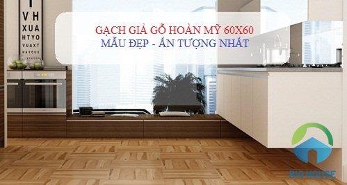 Điểm danh 5 mẫu gạch giả gỗ Hoàn Mỹ 60×60 ĐẸP nhất – Đừng bỏ lỡ