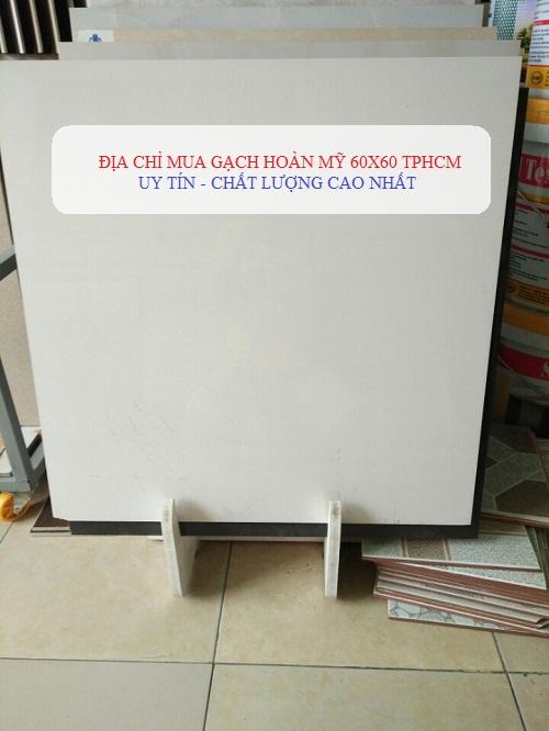 Địa chỉ mua gạch Hoàn Mỹ 60×60 Thành phố Hồ Chí Minh UY TÍN nhất